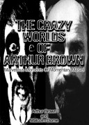 The Crazy Worlds of Arthur Brown