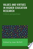 Values and Virtues in Higher Education Research  : Critical perspectives
