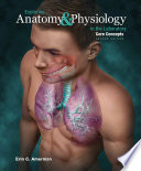 """Exploring Anatomy & Physiology in the Laboratory Core Concepts, 2e"" by Erin C Amerman"