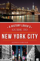 A History Lover s Guide to New York City