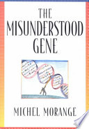 The Misunderstood Gene