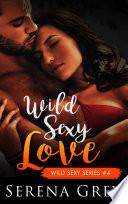 Wild Sexy Love