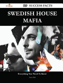 Swedish House Mafia 129 Success Facts   Everything You Need to Know about Swedish House Mafia Book