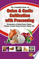 The Complete Book On Onion Garlic Cultivation With Processing Production Of Onion Paste Flakes Powder Garlic Paste Powder Flakes Oil