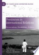 Pessimism in International Relations