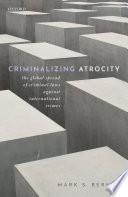 Criminalizing Atrocity