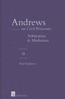 Andrews on Civil Processes: Arbitration & mediation