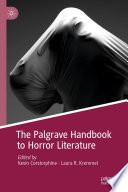 The Palgrave Handbook To Horror Literature