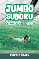 Jumbo Sudoku Puzzle Challenge Vol 1