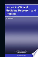 Issues in Clinical Medicine Research and Practice: 2012 Edition
