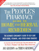 """The People's Pharmacy Guide to Home and Herbal Remedies"" by Joe Graedon, MS, Teresa Graedon"