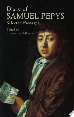 Download Diary of Samuel Pepys: Selected Passages Free Books - Dlebooks.net