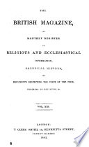 The British Magazine And Monthly Register Of Religious And Ecclesiastical Information Parochial History And Documents Respecting The State Of The Poor Progress Of Education Etc