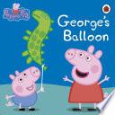 Peppa Pig  George   s Balloon