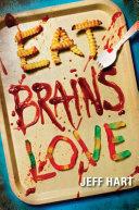 Eat, Brains, Love [Pdf/ePub] eBook