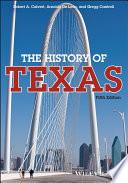 """""""The History of Texas"""" by Robert A. Calvert, Arnoldo De Leon, Gregg Cantrell"""