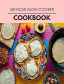 Mexican Slow Cooker Cookbook Book