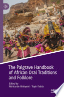The Palgrave Handbook Of African Oral Traditions And Folklore