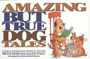 Amazing But True Dog Tales