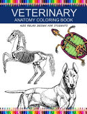 Veterinary Anatomy Coloring Book  Kids Relax Design for Students  Younger Kids for Learn Anatomy Dog  Cat  Hourse  Turtle  Frog  Bird  Fish Book