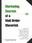 Marketing Secrets Of A Mail Order Maverick
