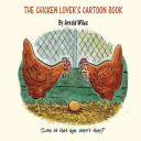 The Chicken Lover's Cartoon Book by Arnold Wiles PDF