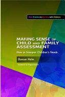 Making Sense of Child and Family Assessment