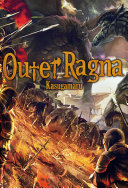 Outer Ragna: Volume 1 [Pdf/ePub] eBook