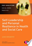 Self Leadership and Personal Resilience in Health and Social Care