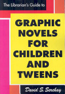 The librarian's guide to graphic novels for children and tweens