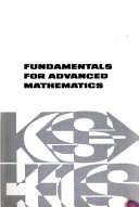 Fundamentals for Advanced Mathematics Book