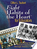 Eight Habits of the HeartTM for Educators  : Building Strong School Communities Through Timeless Values