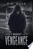 I Want Vengeance: Vampire Formula Series Book 0