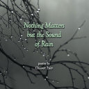 Nothing Matters but the Sound of Rain