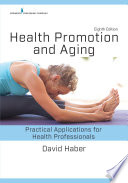 """Health Promotion and Aging, Eighth Edition: Practical Applications for Health Professionals"" by David Haber, PhD"