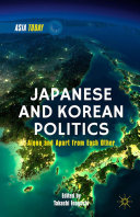 Japanese and Korean Politics: Alone and Apart from Each Other