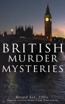 British Murder Mysteries Boxed Set 350 Greatest Thriller Novels True Crime Stories