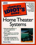 The Complete Idiot's Guide to Home Theater Systems