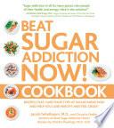 Beat Sugar Addiction Now  Cookbook