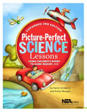 Picture-perfect science lessons : using children's books to guide inquiry, 3-6 / by Karen Ansberry a