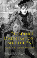 Decadence, Degeneration, and the End