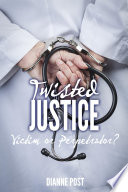 Twisted Justice  Victim or Perpetrator