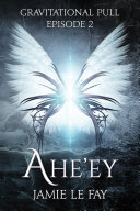 Gravitational Pull: Ahe'ey, Episode 2 Book