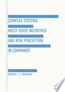 Complex Systems  Multi Sided Incentives and Risk Perception in Companies Book