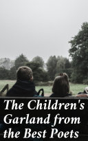 The Children's Garland from the Best Poets [Pdf/ePub] eBook