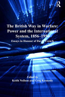 The British Way in Warfare  Power and the International System  1856   1956