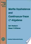 Morita Equivalence and Continuous trace C  algebras