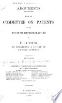 Arguments  continued  Before the Committee on Patents of the House of Representatives on H R  12470 Book