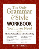 The Only Grammar & Style Workbook You'll Ever Need