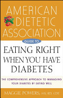 American Dietetic Association Guide To Eating Right When You Have Diabetes Book PDF